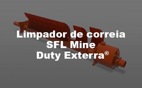 Limpador de correia SFL Mine Duty Exterra