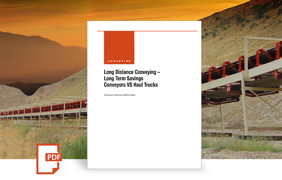 Long distance conveying, long term savings of conveyors vs haul trucks. Whitepaper by Superior Industries.