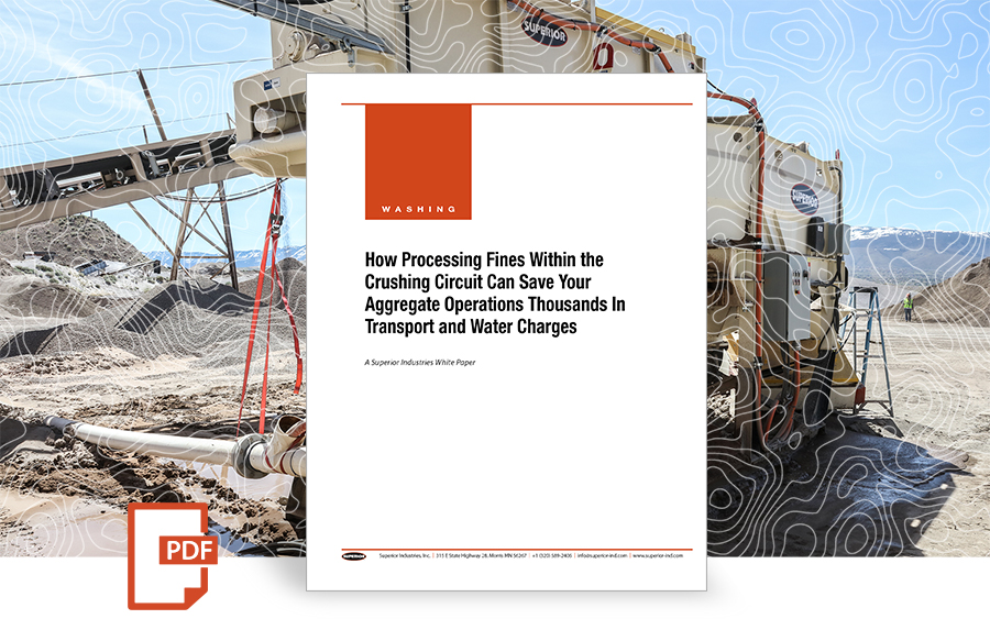 How Processing Fines Within the Crushing Circuit Saves Money white paper by superior industries